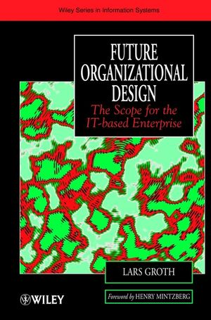 Future Organizational Design: The Scope for the IT-based Enterprise