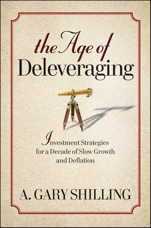 The Age of Deleveraging: Investment Strategies for a Decade of Slow Growth and Deflation (0470918349) cover image