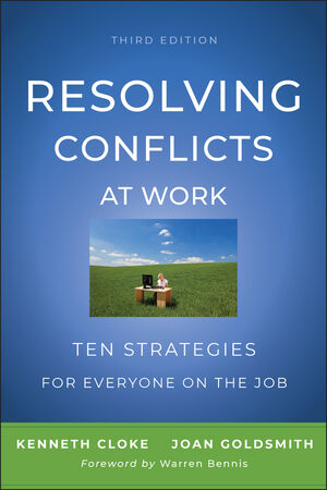 Resolving Conflicts at Work: Ten Strategies for Everyone on the Job, 3rd Edition (0470922249) cover image