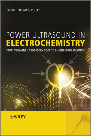 Power Ultrasound in Electrochemistry: From Versatile Laboratory Tool to Engineering Solution (0470974249) cover image