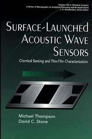 Surface-Launched Acoustic Wave Sensors: Chemical Sensing and Thin-Film Characterization