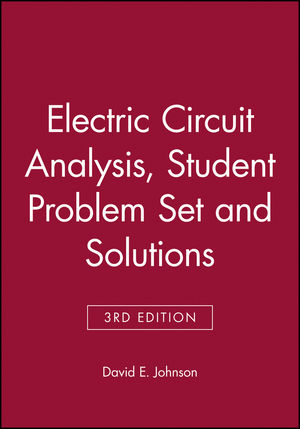 Electric Circuit Analysis, 3e Student Problem Set and Solutions