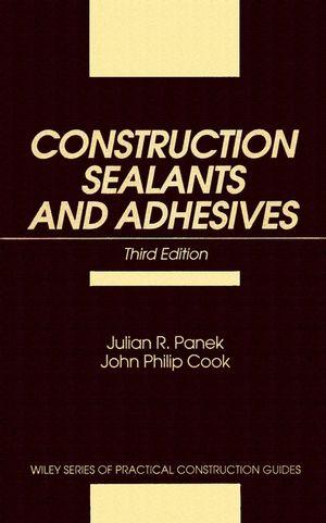 Construction Sealants and Adhesives, 3rd Edition