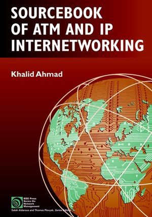Sourcebook Of Atm And Ip Internetworking Communication Technology Networks Communication Technology General Introductory Electrical Electronics