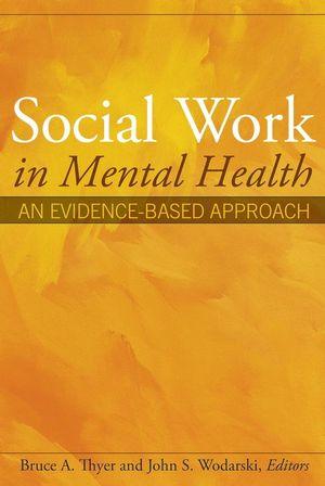 Social Work in Mental Health: An Evidence-Based Approach