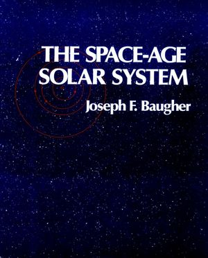 The Space-Age Solar System (0471850349) cover image