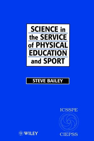 Science in the Service of Physical Education and Sport: The Story of the International Council of Sport Science and Physical Education 1956 - 1996