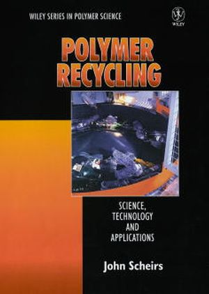Polymer Recycling: Science, Technology and Applications