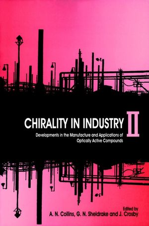 Chirality in Industry II: Developments in the Commercial Manufacture and Applications of Optically Active Compounds