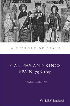 Caliphs and Kings: Spain, 796-1031  (0631181849) cover image