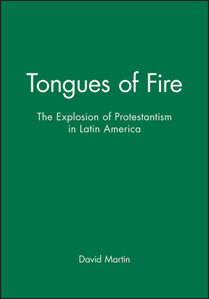 Tongues of Fire: The Explosion of Protestantism in Latin America (0631189149) cover image