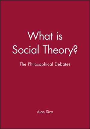 What is Social Theory?: The Philosophical Debates