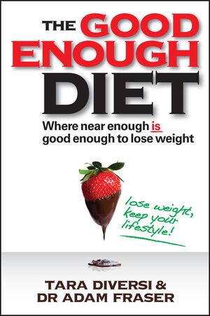 The Good Enough Diet: Where Near Enough is Good Enough to Lose Weight (0730375749) cover image