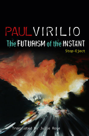 The Futurism of the Instant: Stop-Eject (0745648649) cover image