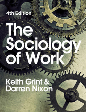 The Sociology of Work, 4th Edition