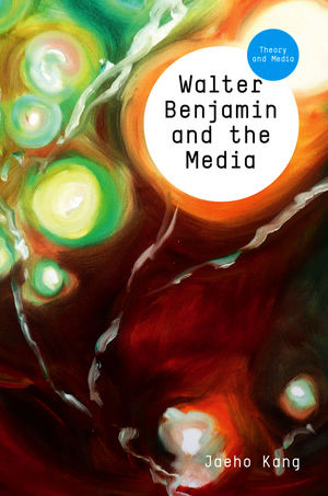 Walter Benjamin and the Media: The Spectacle of Modernity (0745670849) cover image