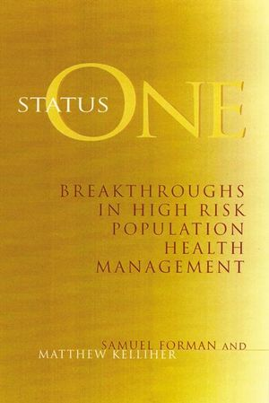 Status One: Breakthroughs in High Risk Population Health Management (0787941549) cover image