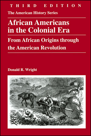 African Americans in the Colonial Era: From African Origins through the American Revolution, 3rd Edition (0882952749) cover image