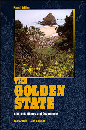 The Golden State: California History and Government, 4th Edition
