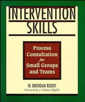 Intervention Skills: Process Consultation for Small Groups and Teams