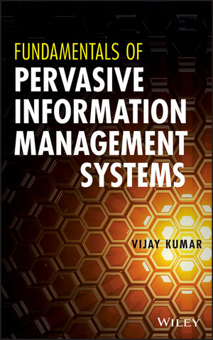 Fundamentals of Pervasive Information Management Systems, 2nd Edition