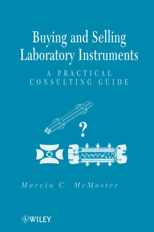 Buying and Selling Laboratory Instruments: A Practical Consulting Guide (1118031849) cover image
