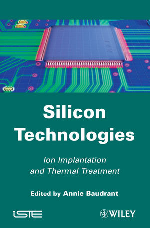 Silicon Technologies: Ion Implantation and Thermal Treatment (1118601149) cover image