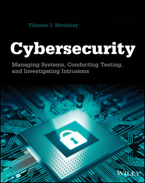 Cybersecurity: Managing Systems, Conducting Testing, and Investigating Intrusions (1118697049) cover image