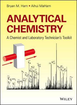 Wiley: Analytical Chemistry: A Chemist and Laboratory Technician's Toolkit - Bryan M. Ham, Aihui ...