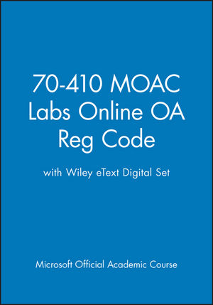 70-410 MOAC Labs Online OA Reg Code with Wiley eText Digital Set