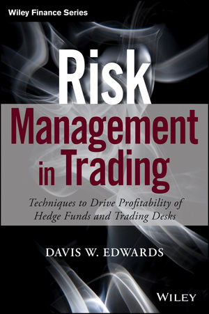 Risk Management in Trading: Techniques to Drive Profitability of Hedge Funds and Trading Desks (1118772849) cover image