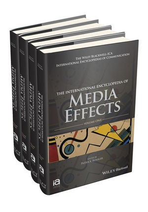 The International Encyclopedia of Media Effects, 4 Volume Set