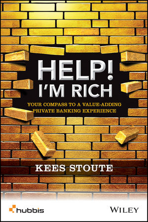 Book Cover Image for Help, I'm Rich!: Your Compass to a Value-Adding Private Banking Experience