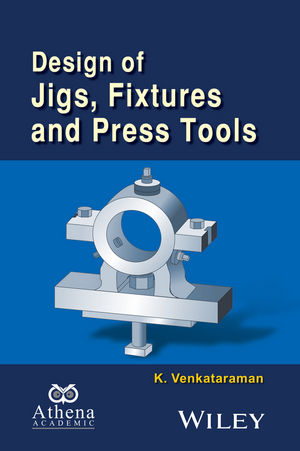 Design of Jigs, Fixtures and Press Tools (1119155649) cover image