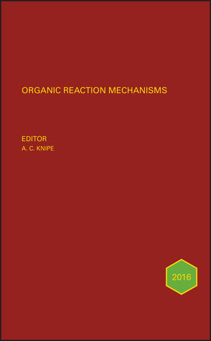 Organic Reaction Mechanisms 2016: An annual survey covering the literature dated January to December 2016