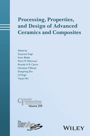 Processing, Properties, and Design of Advanced Ceramics and Composites, Volume 259