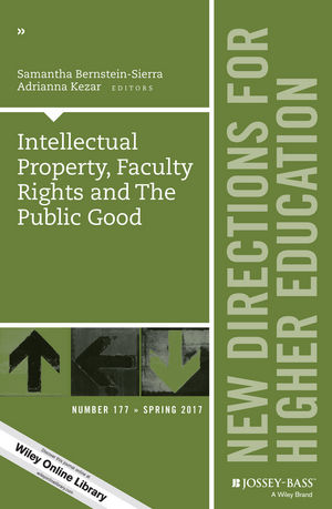 Intellectual Property, Faculty Rights and the Public Good: New Directions for Higher Education, Number 177 (1119377749) cover image
