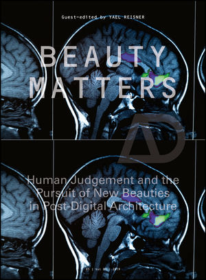 Beauty Matters: Human judgement and the pursuit of new aesthetics in post-digital architecture