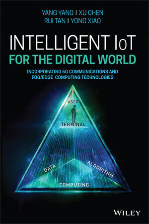 Intelligent Internet of Things: Incorporating 5G, Fog Computing and Web of Things Technologies