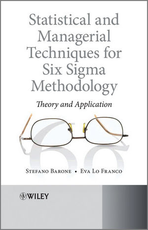 Statistical and Managerial Techniques for Six Sigma Methodology: Theory and Application (1119940249) cover image