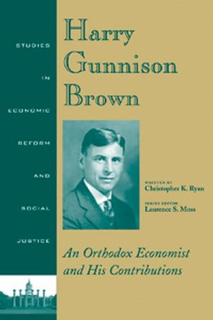 Harry Gunnison Brown: An Orthodox Economist and His Contributions, 3rd Edition (1405108649) cover image