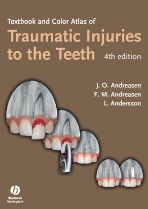 Textbook and Color Atlas of Traumatic Injuries to the Teeth, 4th Edition