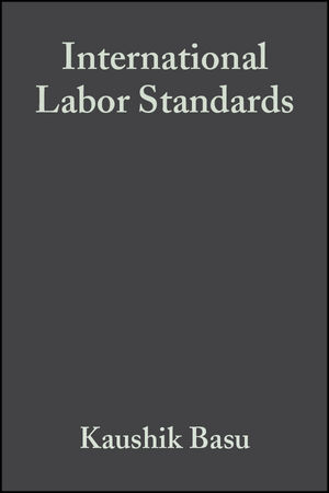 International Labor Standards: History, Theory, and Policy Options (1405142049) cover image