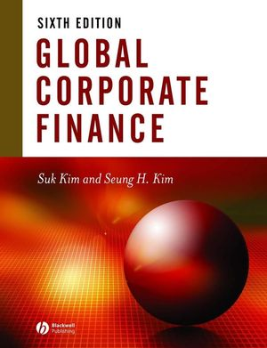 Global Corporate Finance: Text and Cases, 6th Edition