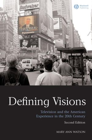 Defining Visions: Television and the American Experience in the 20th Century (1405170549) cover image
