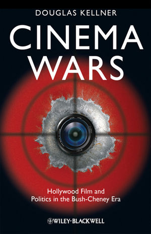 Cinema Wars: Hollywood Film and Politics in the Bush-Cheney Era (1405198249) cover image