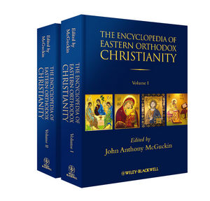 The Encyclopedia of Eastern Orthodox Christianity, 2 Volume Set (1444392549) cover image