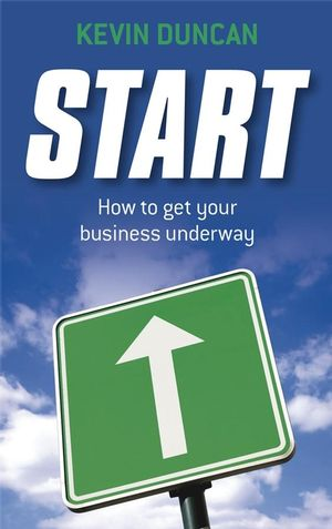Start: How to get your business underway (1841127949) cover image