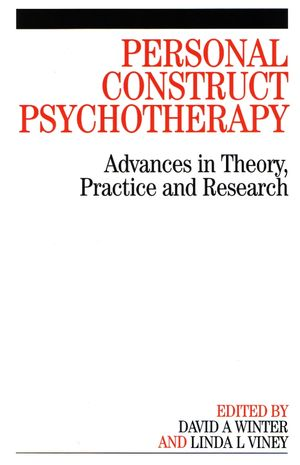 Personal Construct Psychotherapy: Advances in Theory, Practice and Research