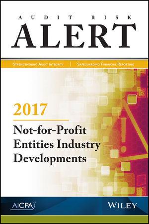 Audit Risk Alert: Not-for-Profit Entities Industry Developments, 2017